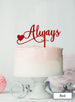 Always Wedding Valentine's Cake Topper Premium 3mm Acrylic Red