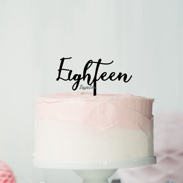 Number Eighteen Birthday Cake Topper Eden Font Style in Premium 3mm Acrylic or Birch Wood