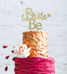 Bride to Be Glitter Cake Topper Gold