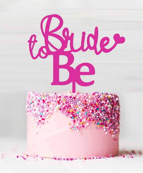 Bride to Be Acrylic Cake Topper Hot Pink