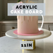 11 Inch Cake Board 3mm Acrylic