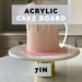 7 Inch Cake Board 3mm Acrylic