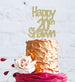 Happy Birthday Custom Cake Topper - Glitter Gold