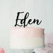 Eden Font Style Name Cake Topper Premium 3mm Acrylic or Birch Wood