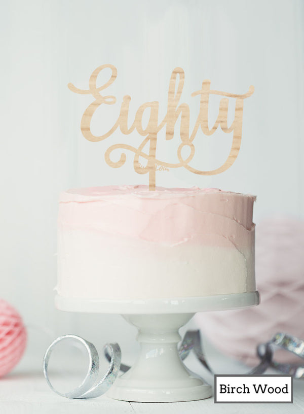 Eighty Swirly Font 80th Birthday Cake Topper Premium 3mm Birch Wood