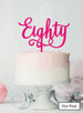 Eighty Swirly Font 80th Birthday Cake Topper Premium 3mm Acrylic Hot Pink