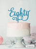 Eighty Swirly Font 80th Birthday Cake Topper Premium 3mm Acrylic Turquoise