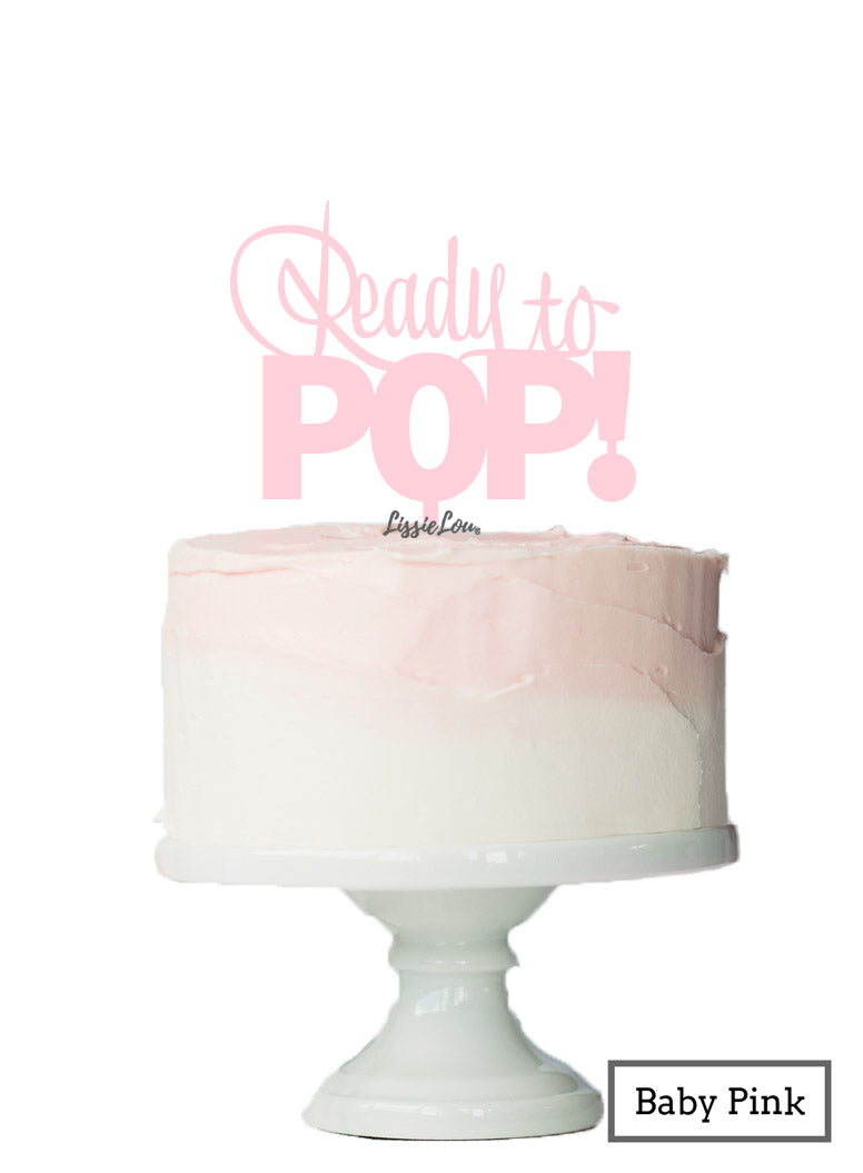 Ready to Pop Baby Shower Cake Topper Premium 3mm Acrylic Baby Pink