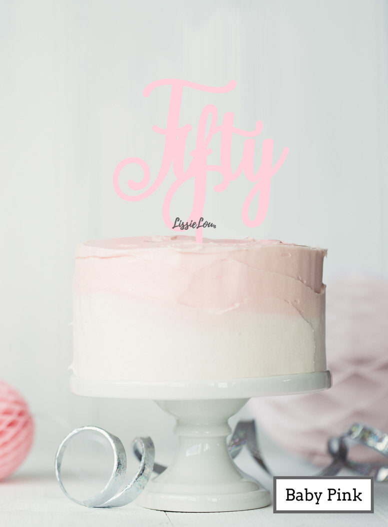Fifty Swirly Font 50th Birthday Cake Topper Premium 3mm Acrylic Baby Pink
