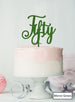 Fifty Swirly Font 50th Birthday Cake Topper Premium 3mm Acrylic Mirror Green