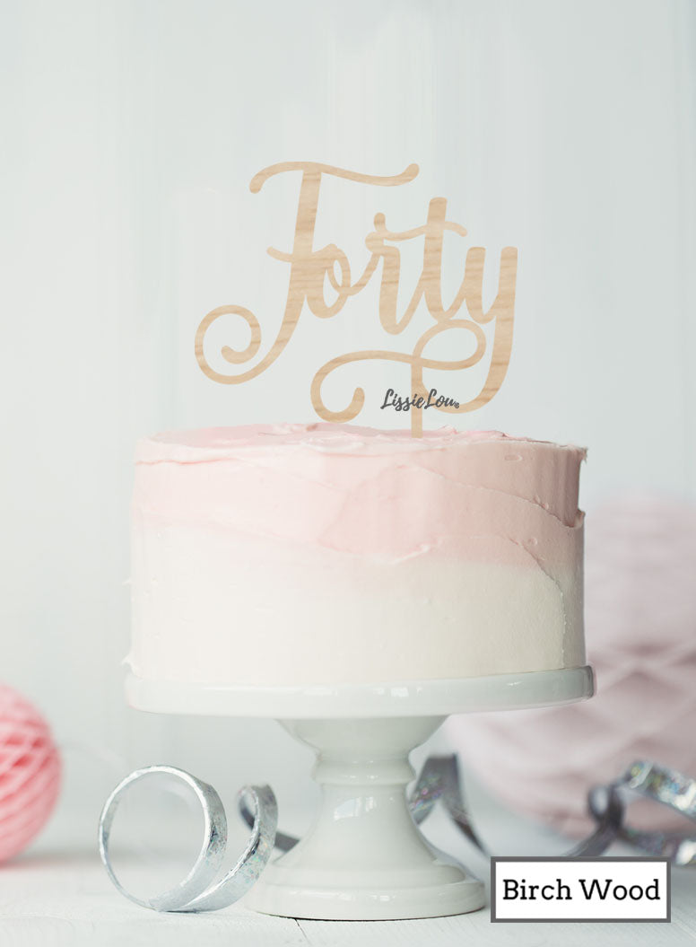 Forty Swirly Font 40th Birthday Cake Topper Premium 3mm Birch Wood