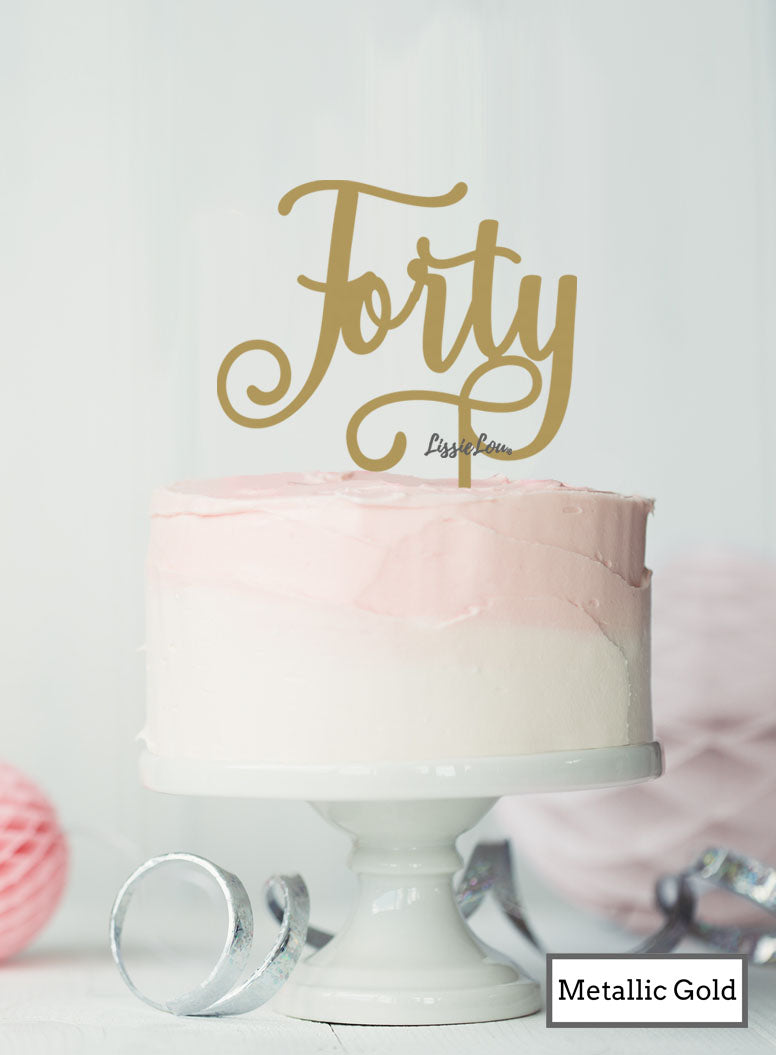 Forty Swirly Font 40th Birthday Cake Topper Premium 3mm Acrylic Metallic Gold