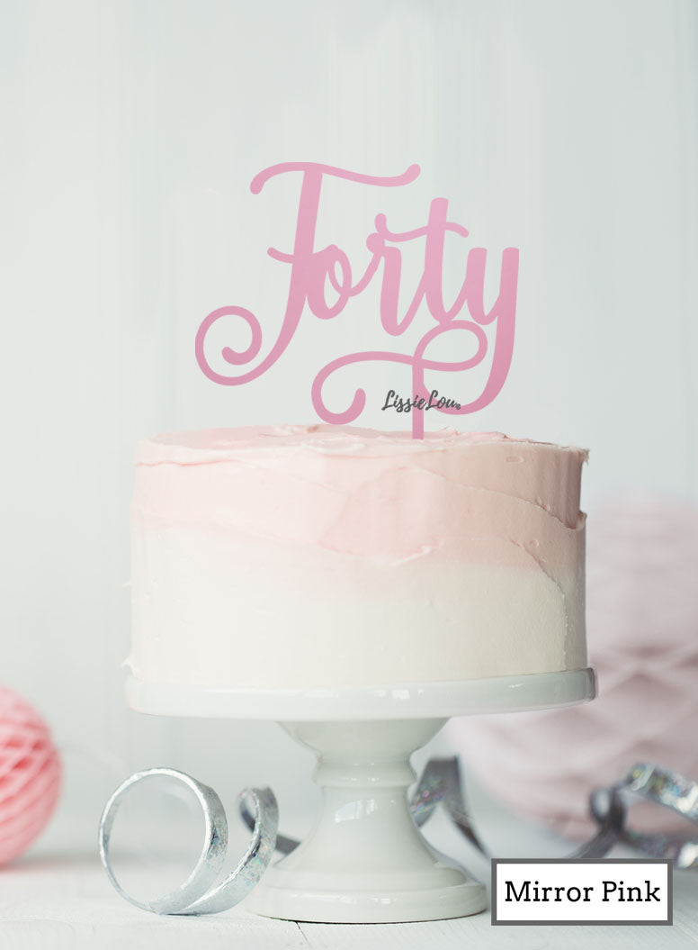Forty Swirly Font 40th Birthday Cake Topper Premium 3mm Acrylic Mirror Pink