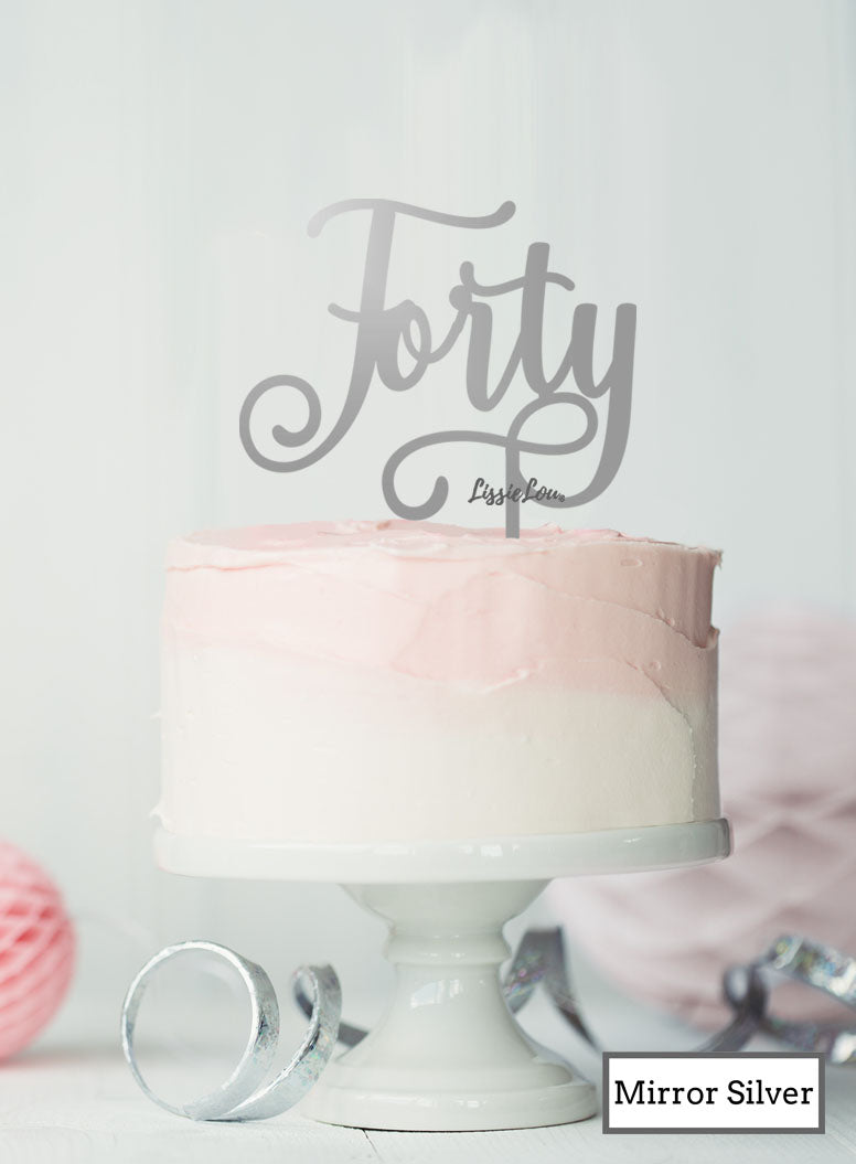 Forty Swirly Font 40th Birthday Cake Topper Premium 3mm Acrylic Mirror Silver