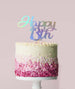 Happy 13th Cake Topper Mirror Card Iridescent
