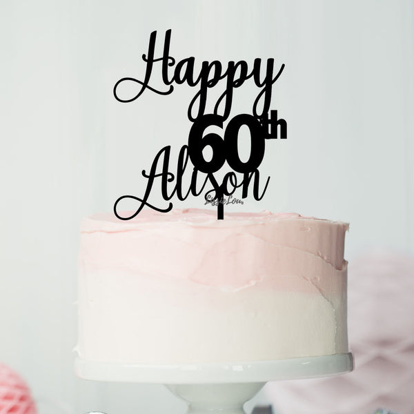Happy 60th Alison Font Style Name Cake Topper Premium 3mm Acrylic or Birch Wood