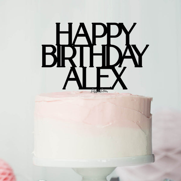Happy Birthday Alex Font Style Name Cake Topper Premium 3mm Acrylic or Birch Wood