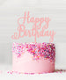 Happy Birthday Acrylic Cake Topper Baby Pink