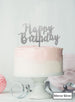 Happy Birthday Swirly Cake Topper Premium 3mm Acrylic Mirror Silver
