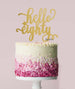 Hello Eighty Birthday Cake Topper Mirror Card Gold