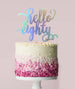 Hello Eighty Birthday Cake Topper Mirror Card Iridescent