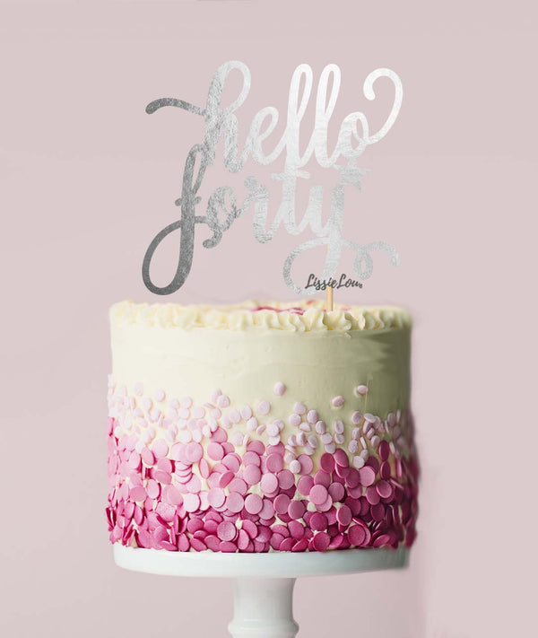 Hello Forty Birthday Cake Topper Mirror Card Silver