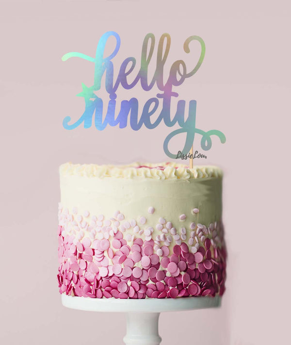 Hello Ninety Birthday Cake Topper Mirror Card Iridescent