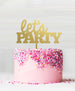 Lets Party Acrylic Cake Topper Mirror Gold