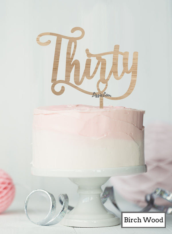 Thirty Swirly Font 30th Birthday Cake Topper Premium 3mm Birch Wood