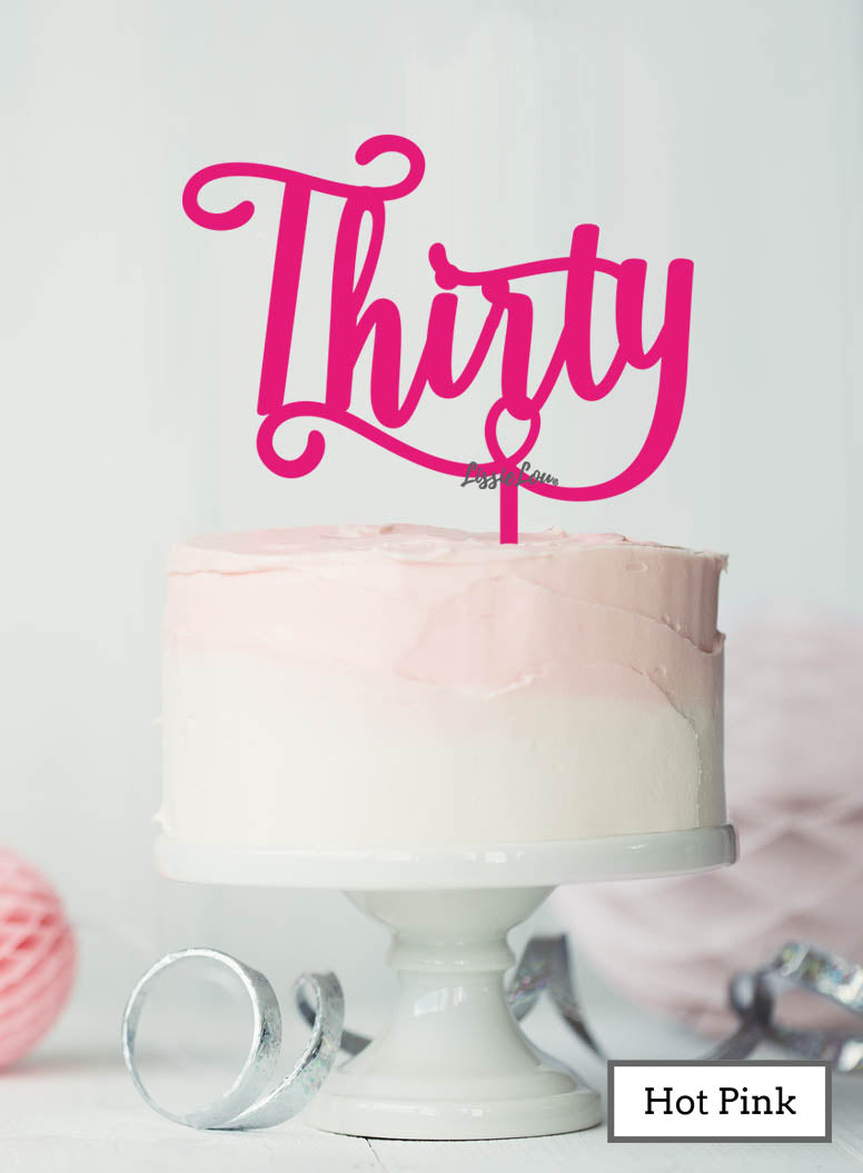 Thirty Swirly Font 30th Birthday Cake Topper Premium 3mm Acrylic Hot Pink