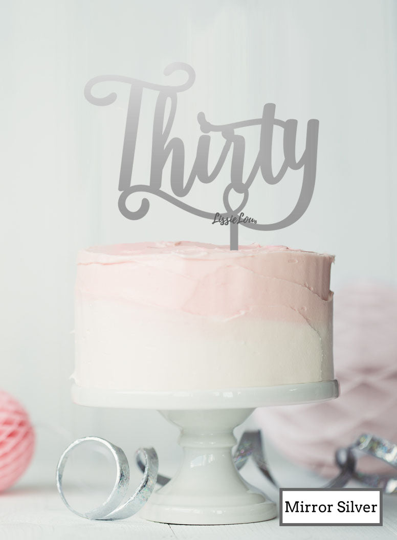 Thirty Swirly Font 30th Birthday Cake Topper Premium 3mm Acrylic Mirror Silver
