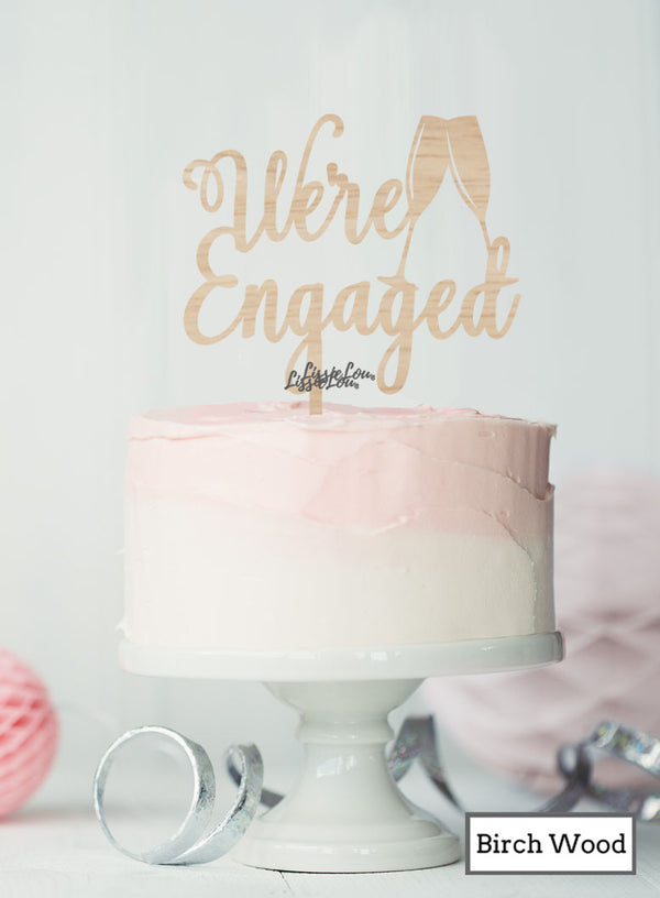 We're Engaged with Champagne Glass Cake Topper Premium 3mm Birch Wood