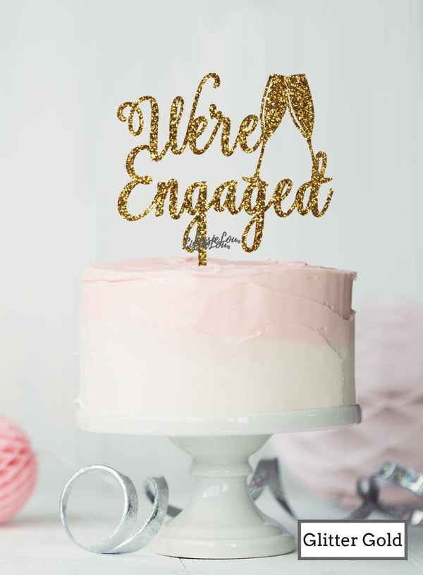 We're Engaged with Champagne Glass Cake Topper Premium 3mm Acrylic Glitter Gold