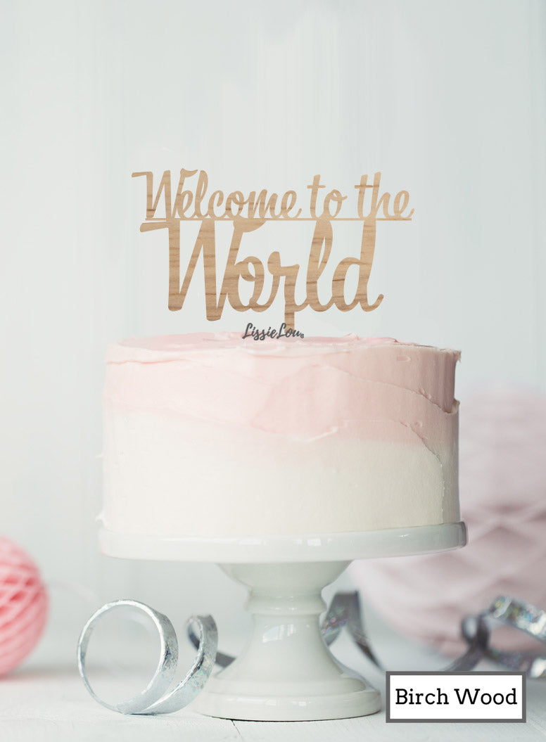 Welcome to the World Baby Shower Cake Topper Premium 3mm Birch Wood