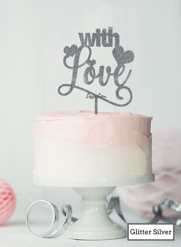 With Love Wedding Valentine's Cake Topper Premium 3mm Acrylic Glitter Silver