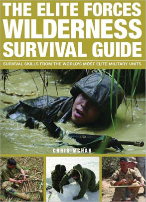 The Elite Forces Wilderness Survival Guide - McNab