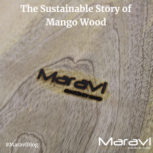 The Sustainable Story of Mango Wood