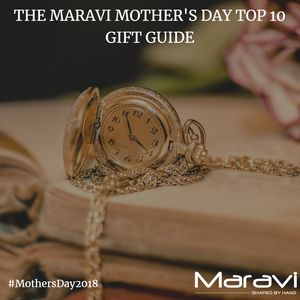 The Maravi Mother's Day Top 10 Gift Guide