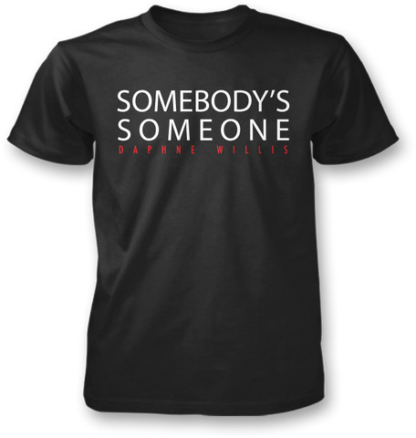 """Somebody's Someone"" T-Shirt"