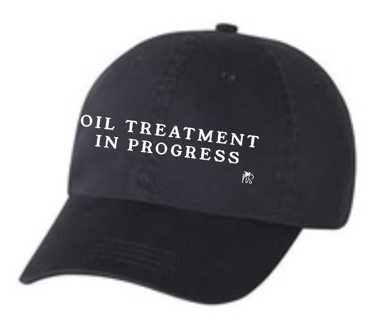 Oil Treatment in Progress Hat