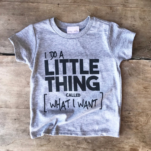 I Do A Little Thing Called What I Want Crew Neck Tee