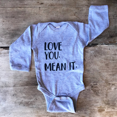 Love You. Mean It. Onesie