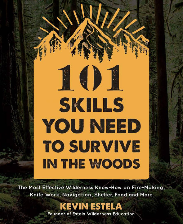 101 Skills You Need To Survive In The Woods: Kevin Estela   *SIGNED COPY*