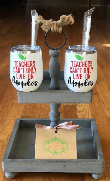 Wine Tumbler - Teachers Can't Only Live On Apples