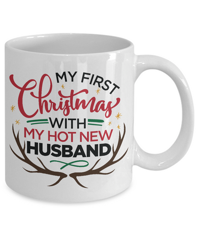My First Christmas with my Hot New Husband - Coffee Mug