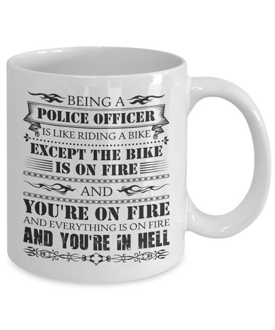 Funny Police Officer Like Riding a Bike In Hell Mug