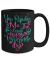 Funny Valentine's Gift Coffee Mug for Him or Her