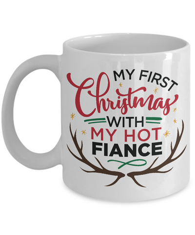 My First Christmas with my Hot Fiance - Coffee Mug