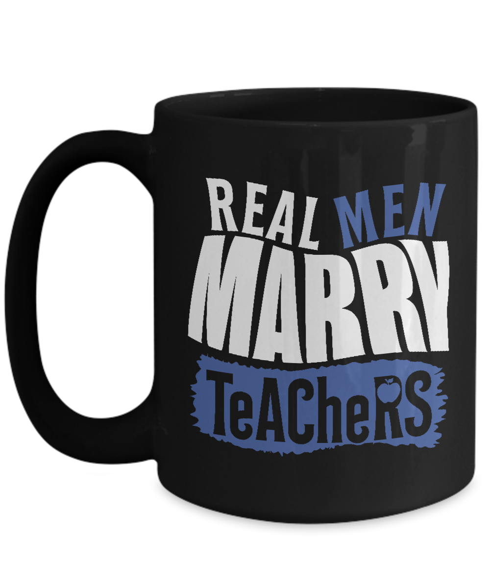 Real Men Marry Teachers Mug