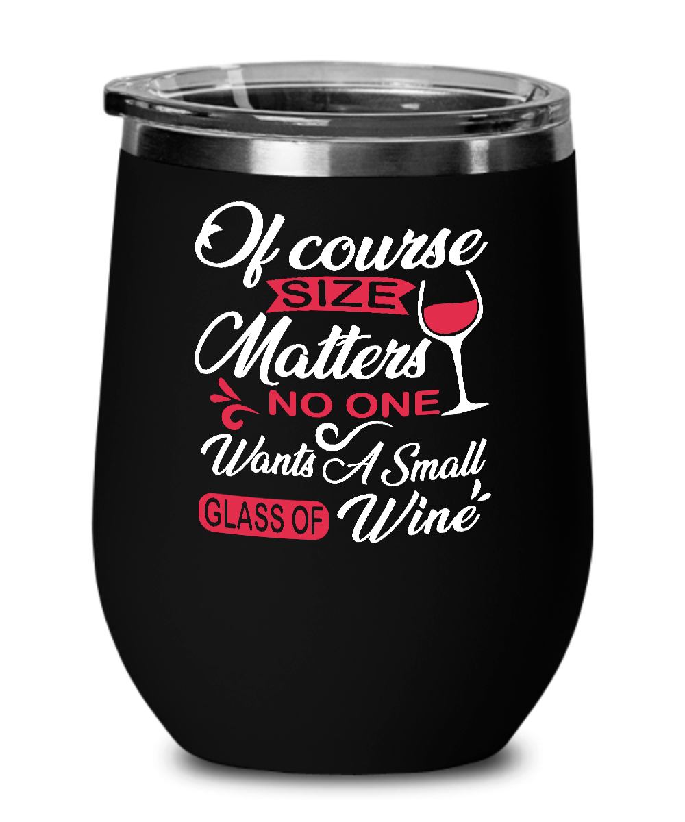 Funny 'Sizer Matters' Wine Tumbler Gift